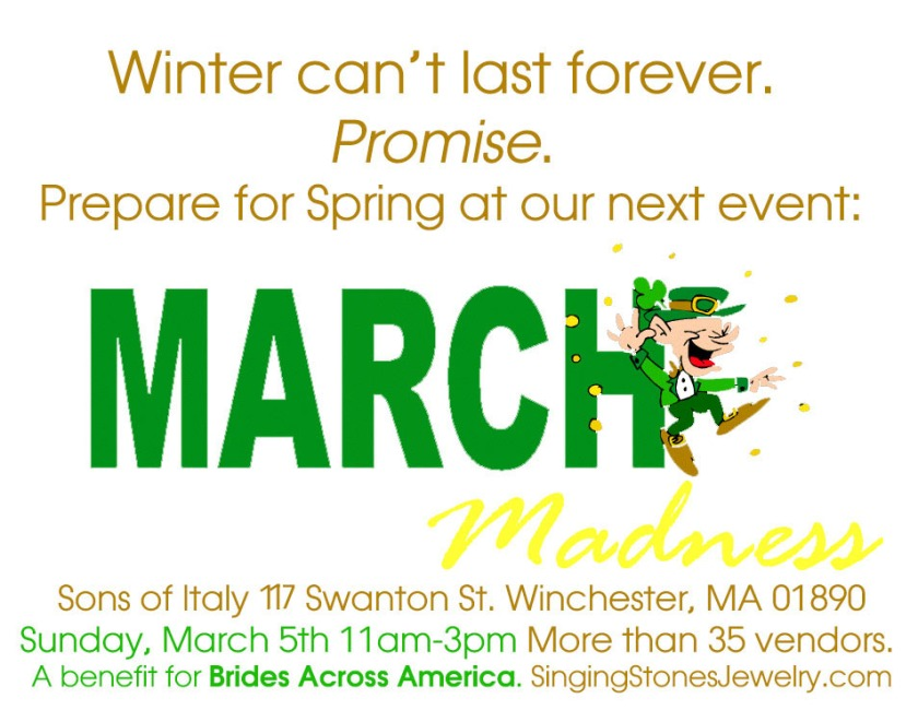 March Madness - Sons of Italy 117 Swanton St. Winchester, MA 01890 Sunday, March 5th 11am-3pm - a benefit for Brides Across America