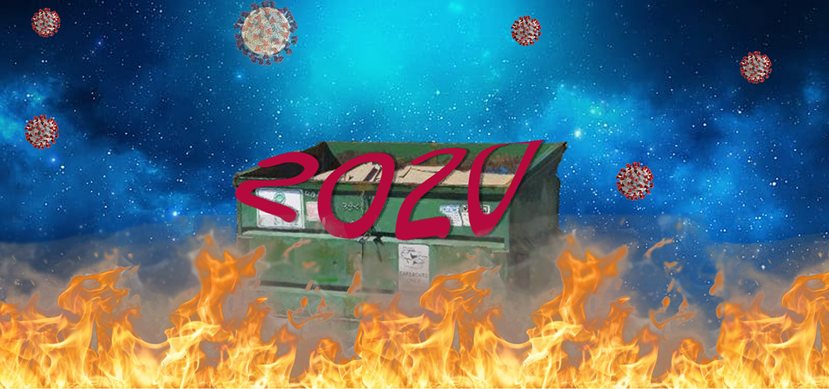 2020 melting onto a dumpster with a fire raging in the foreground. There is a night sky in the background with COVID virus particles falling like snow, one of which is on the moon.